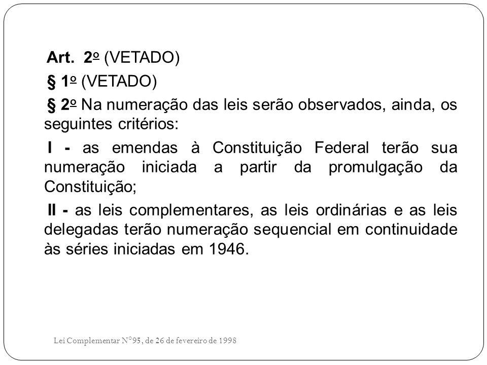 Art. 2o (VETADO) § 1o (VETADO)