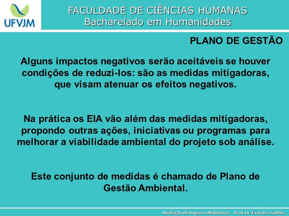 Este conjunto de medidas é chamado de Plano de Gestão Ambiental.