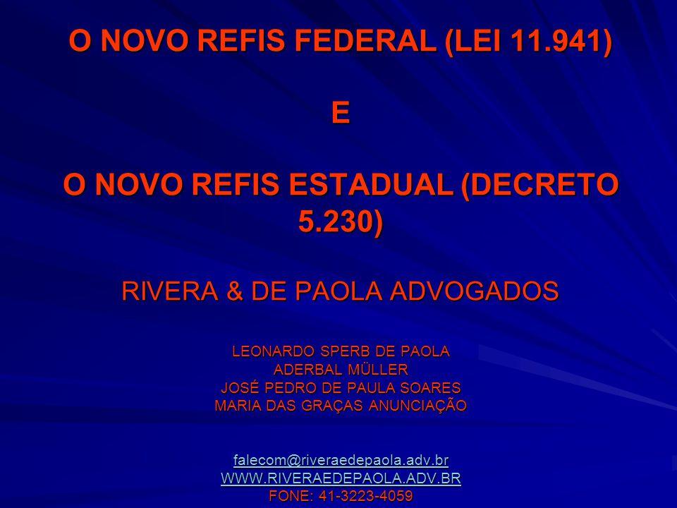 O NOVO REFIS FEDERAL (LEI 11. 941) E O NOVO REFIS ESTADUAL (DECRETO 5