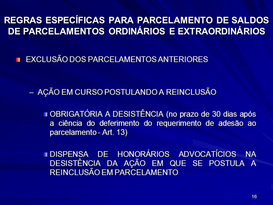 REGRAS ESPECÍFICAS PARA PARCELAMENTO DE SALDOS DE PARCELAMENTOS ORDINÁRIOS E EXTRAORDINÁRIOS