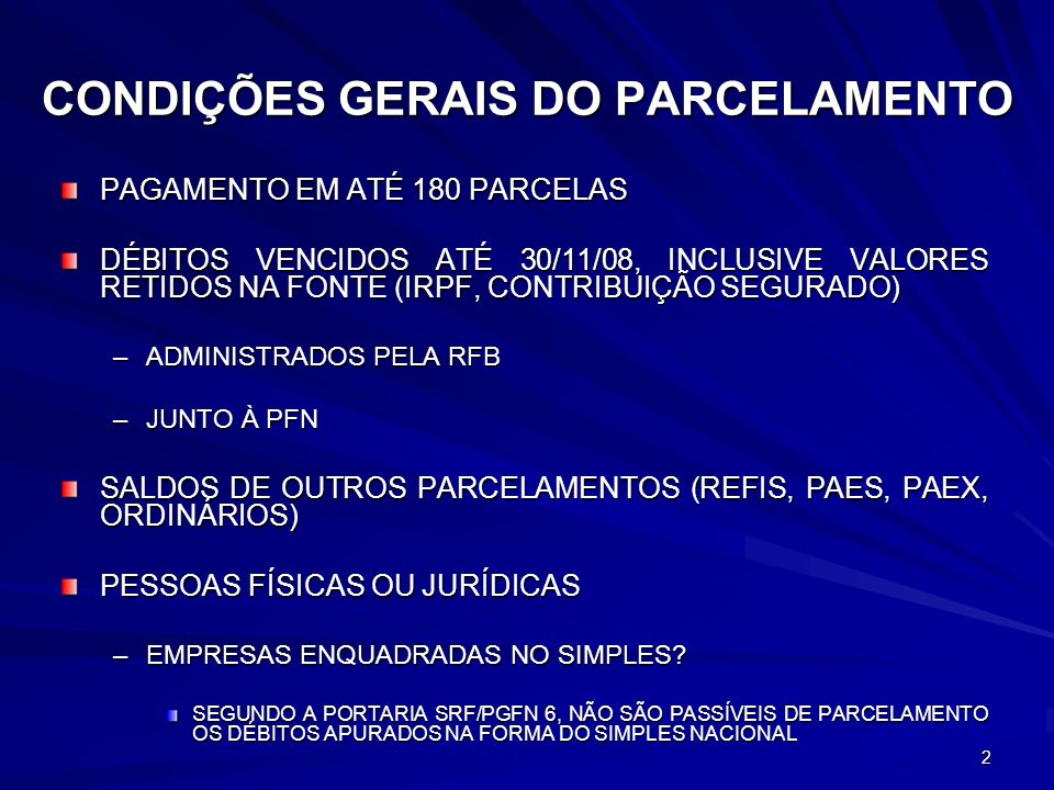 CONDIÇÕES GERAIS DO PARCELAMENTO
