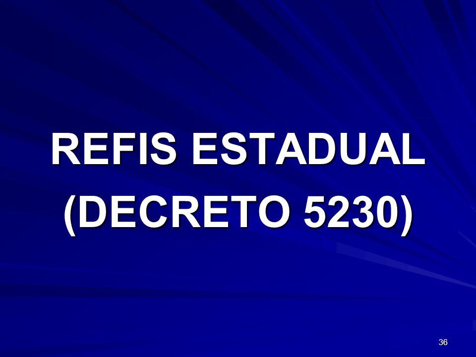 REFIS ESTADUAL (DECRETO 5230)