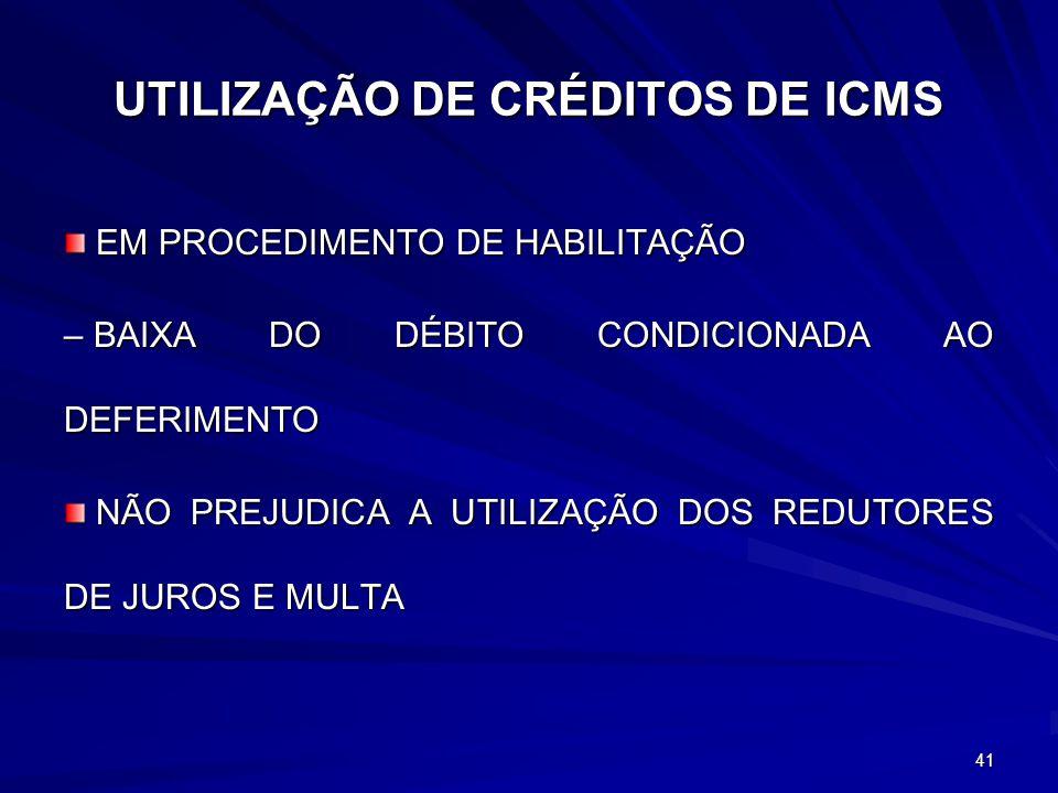 UTILIZAÇÃO DE CRÉDITOS DE ICMS