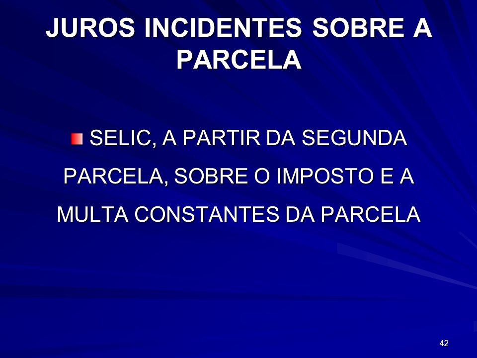 JUROS INCIDENTES SOBRE A PARCELA