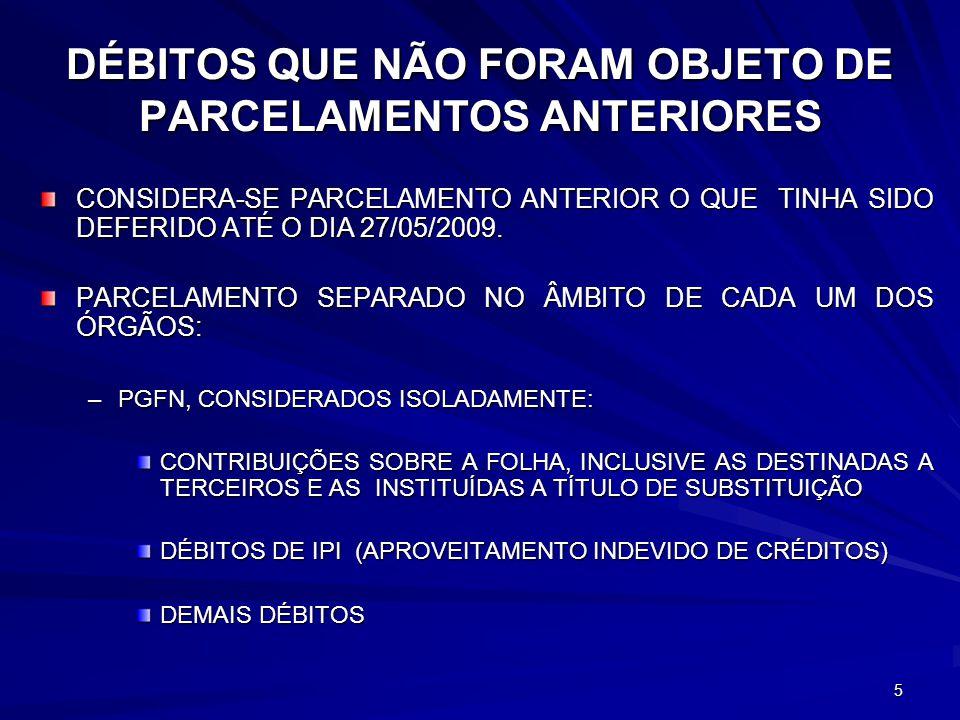 DÉBITOS QUE NÃO FORAM OBJETO DE PARCELAMENTOS ANTERIORES