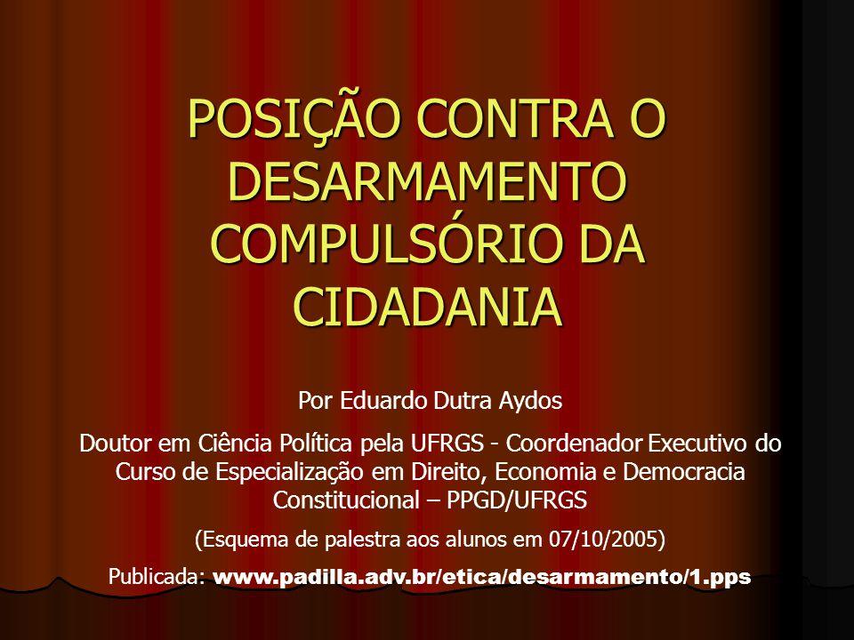 POSIÇÃO CONTRA O DESARMAMENTO COMPULSÓRIO DA CIDADANIA