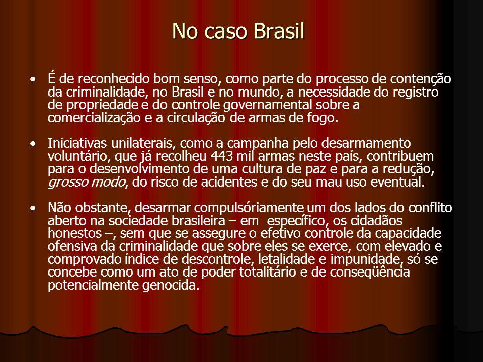 No caso Brasil