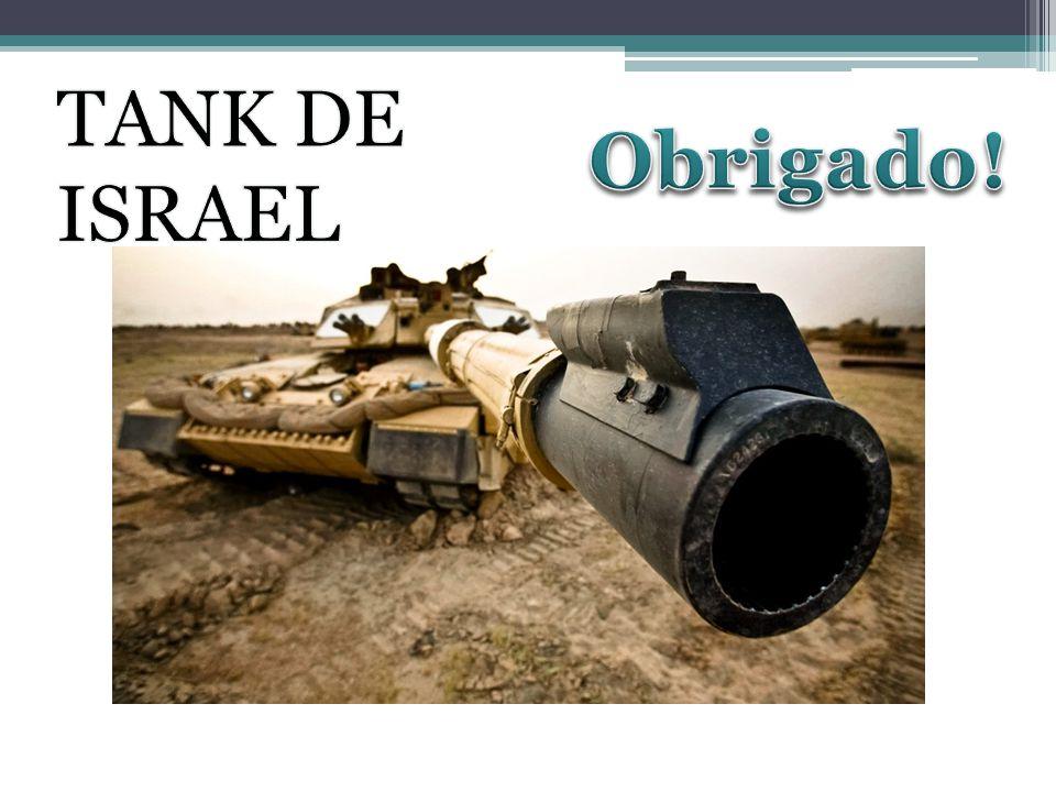 TANK DE ISRAEL Obrigado!
