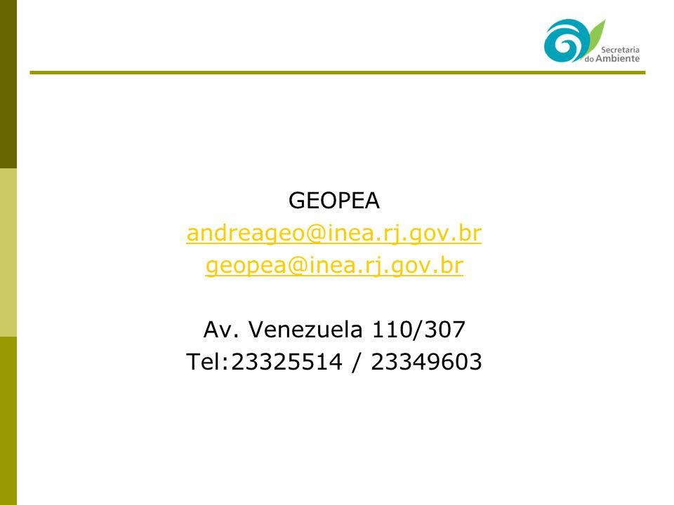 GEOPEA andreageo@inea.rj.gov.br geopea@inea.rj.gov.br Av. Venezuela 110/307 Tel:23325514 / 23349603