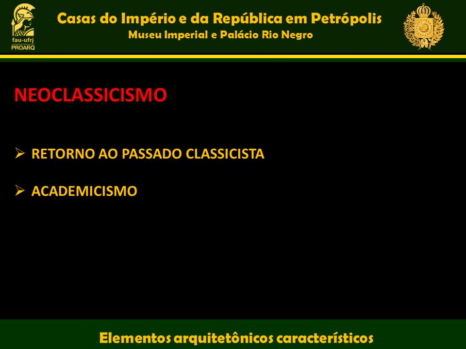 NEOCLASSICISMO Casas do Império e da República em Petrópolis