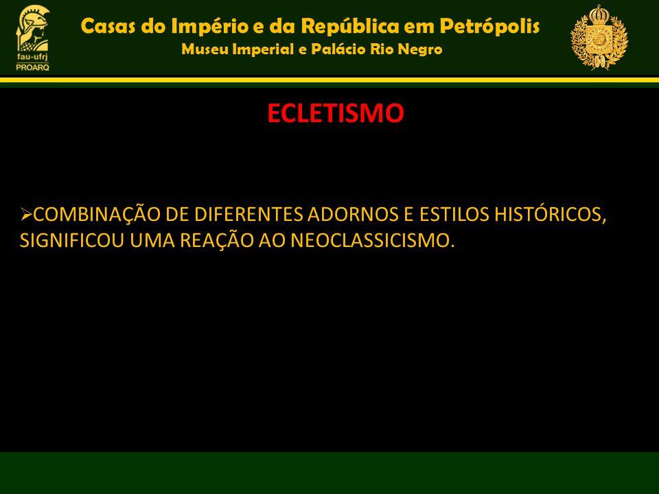 ECLETISMO Casas do Império e da República em Petrópolis