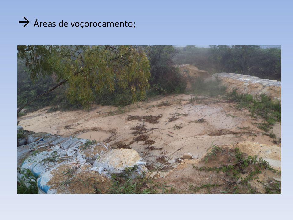  Áreas de voçorocamento;