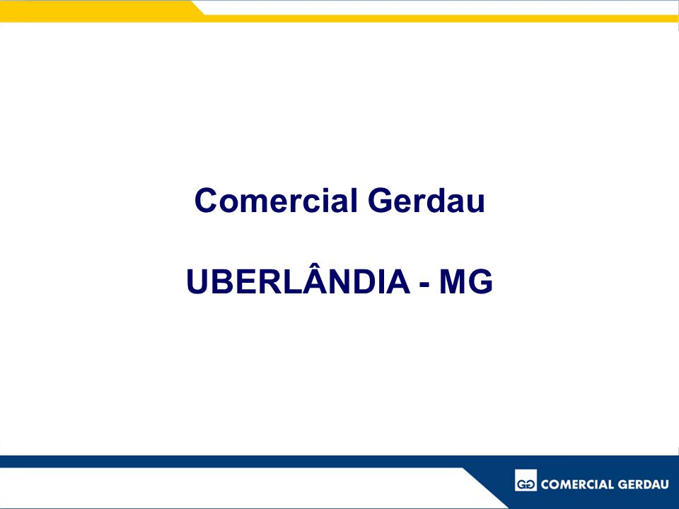 Comercial Gerdau UBERLÂNDIA - MG