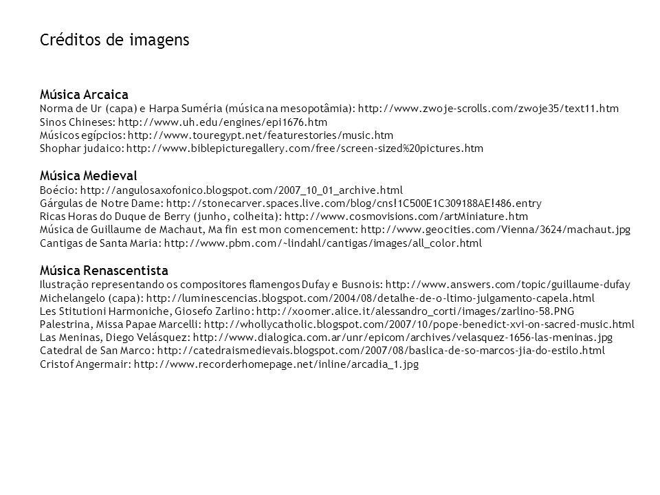 Créditos de imagens Música Arcaica Música Medieval