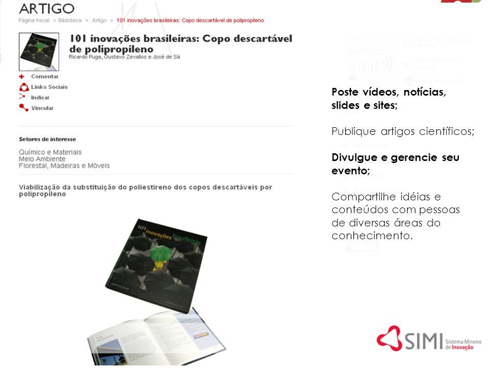 Poste vídeos, notícias, slides e sites;