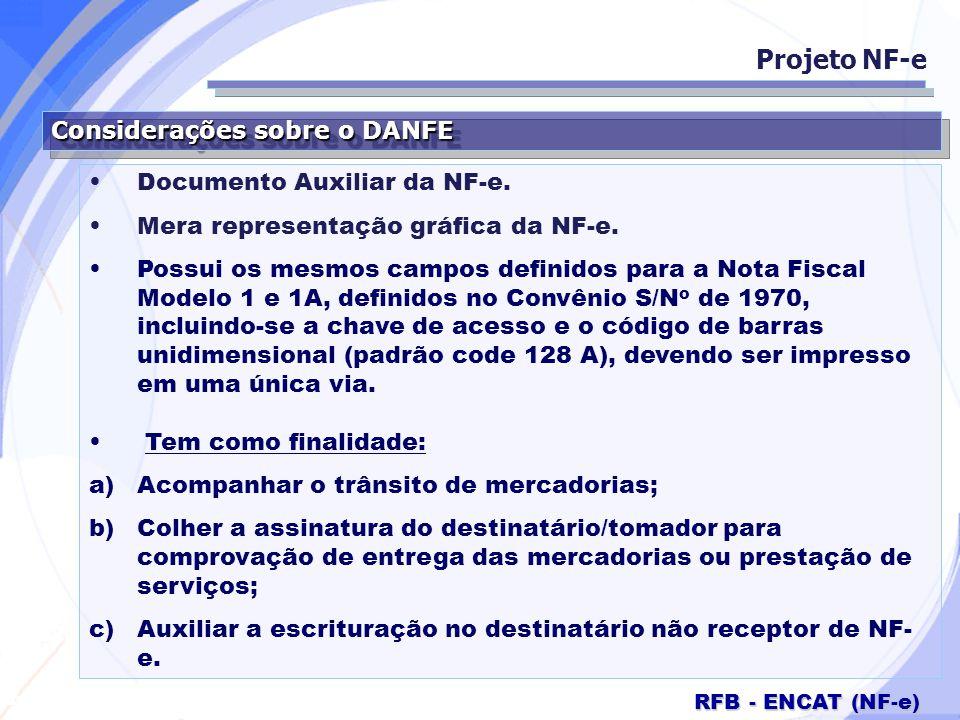 Projeto NF-e Considerações sobre o DANFE Documento Auxiliar da NF-e.