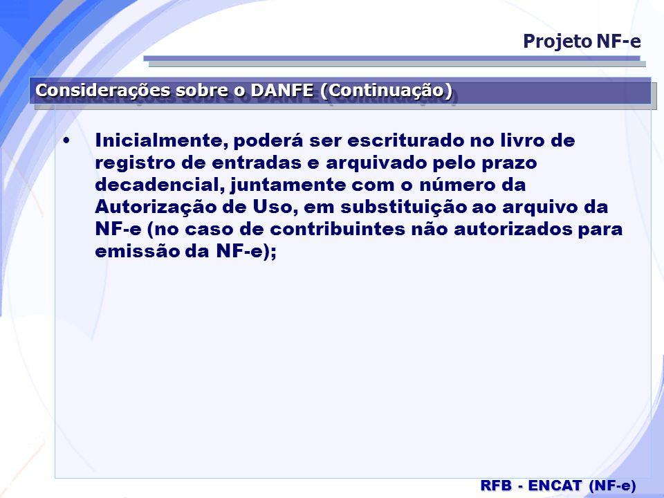 Projeto NF-e Considerações sobre o DANFE (Continuação)