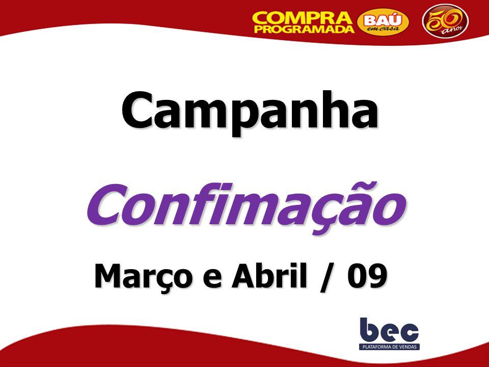 Campanha Confimação Março e Abril / 09