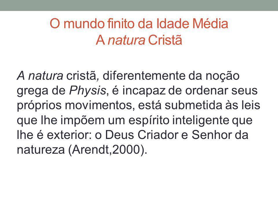 O mundo finito da Idade Média A natura Cristã