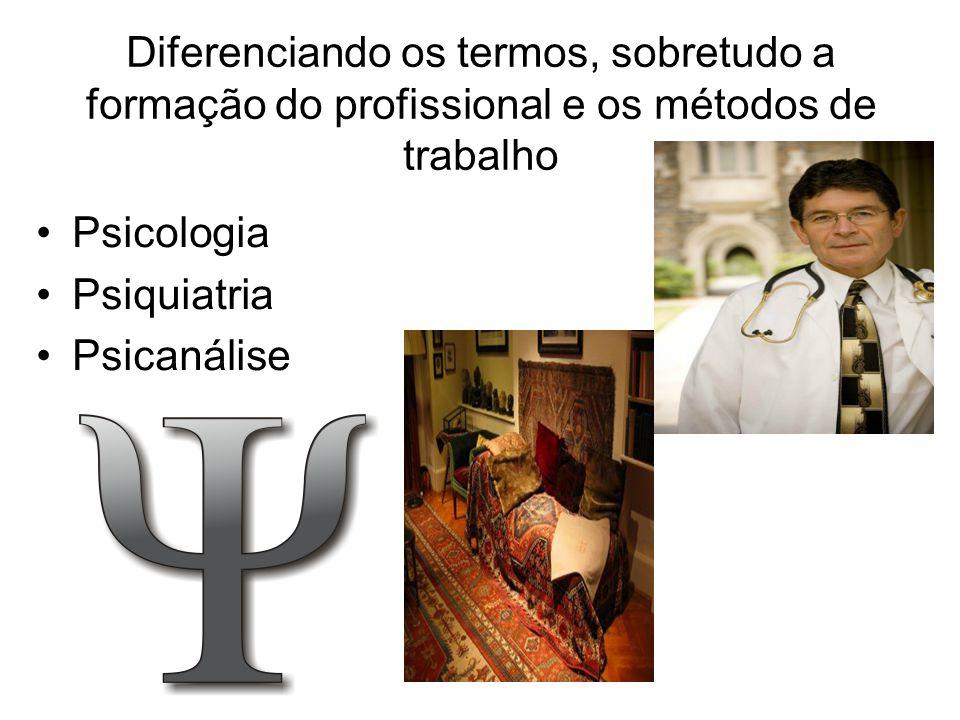 Diferenciando os termos, sobretudo a formação do profissional e os métodos de trabalho
