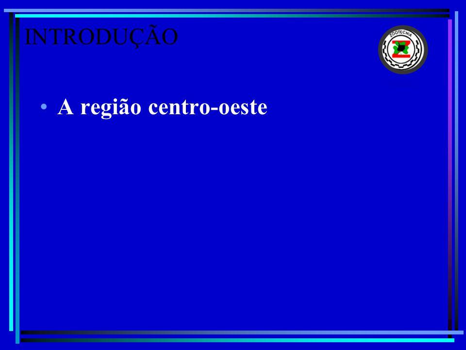 INTRODUÇÃO A região centro-oeste