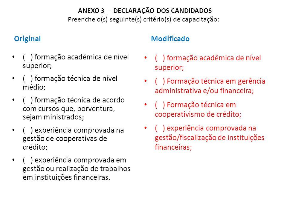 ( ) formação acadêmica de nível superior;