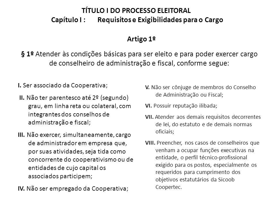 TÍTULO I DO PROCESSO ELEITORAL Capítulo I : Requisitos e Exigibilidades para o Cargo