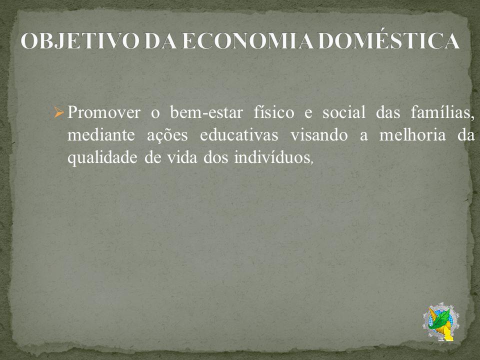 OBJETIVO DA ECONOMIA DOMÉSTICA
