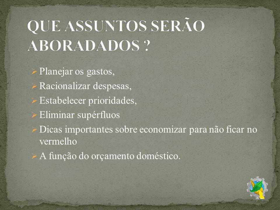 QUE ASSUNTOS SERÃO ABORADADOS