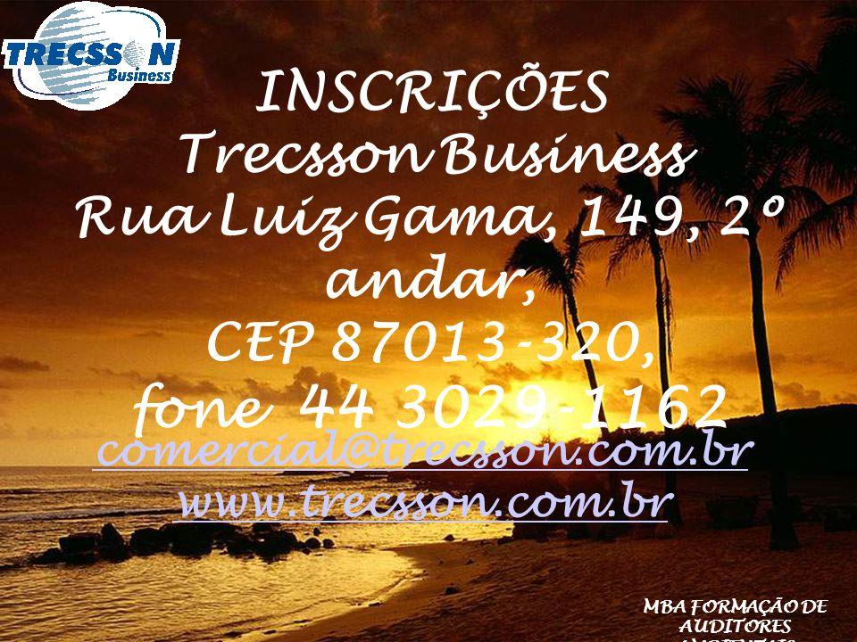INSCRIÇÕES Trecsson Business Rua Luiz Gama, 149, 2º andar,