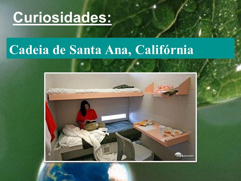 Curiosidades: Cadeia de Santa Ana, Califórnia