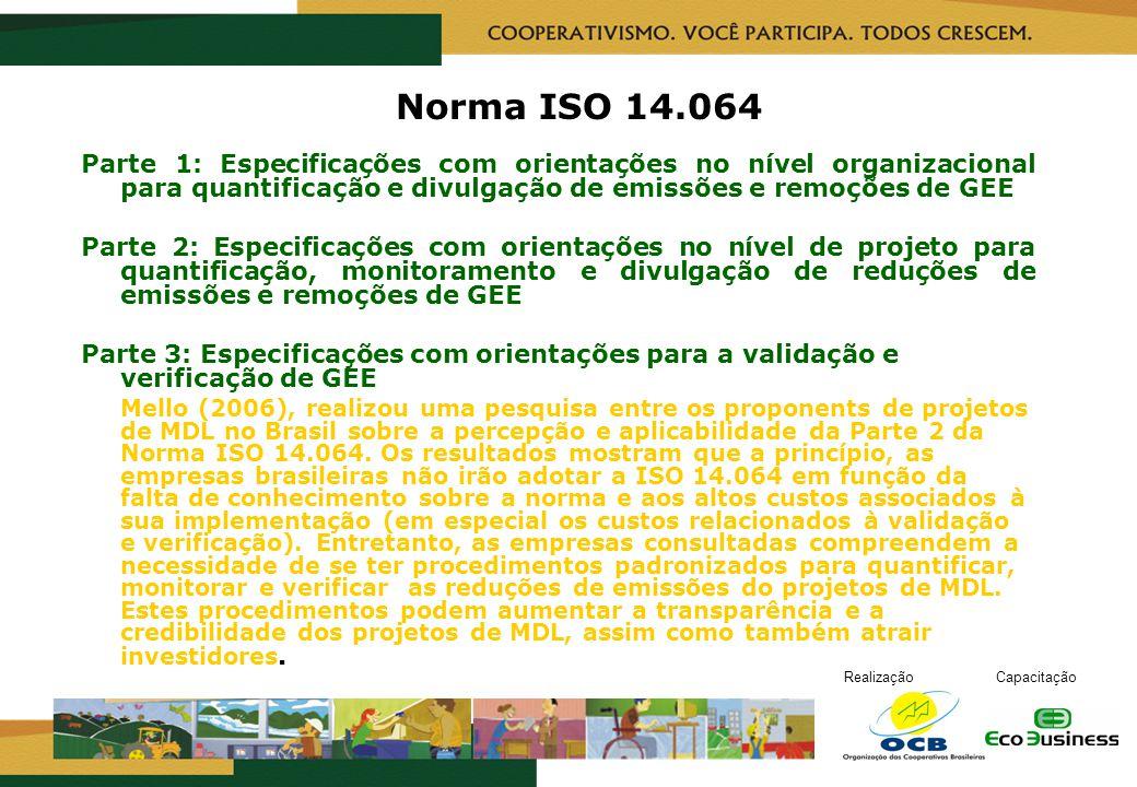 Norma ISO 14.064 Parte 1: Especificações com orientações no nível organizacional para quantificação e divulgação de emissões e remoções de GEE.