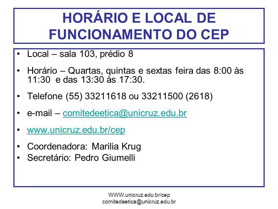 HORÁRIO E LOCAL DE FUNCIONAMENTO DO CEP
