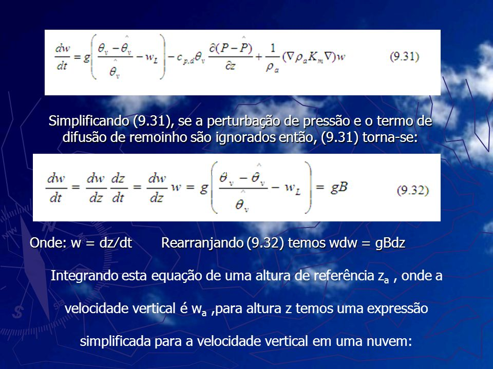 Onde: w = dz∕dt Rearranjando (9.32) temos wdw = gBdz