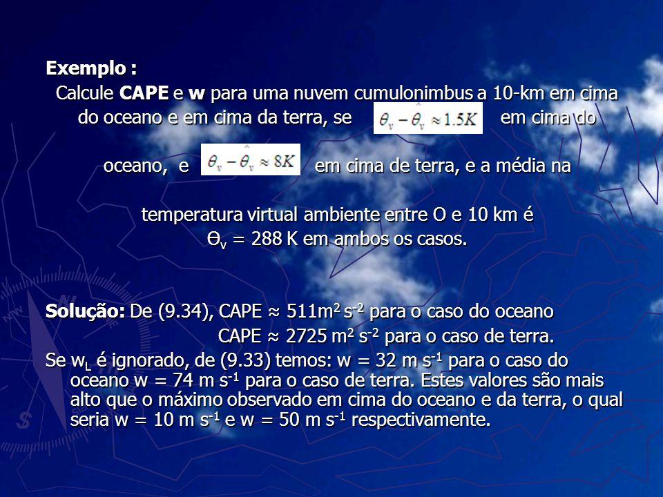 Calcule CAPE e w para uma nuvem cumulonimbus a 10-km em cima