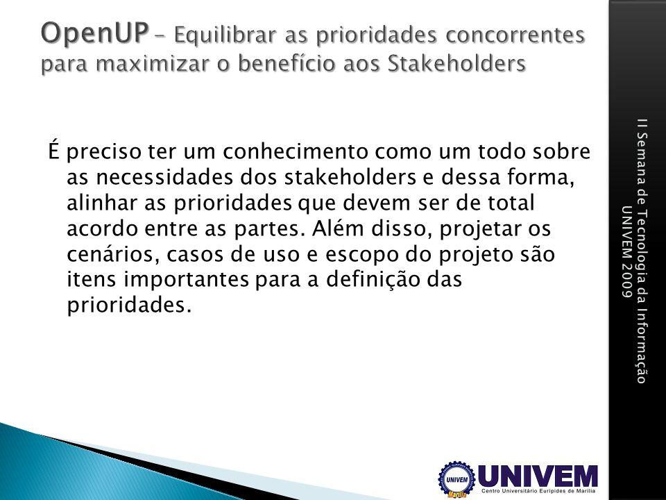 OpenUP - Equilibrar as prioridades concorrentes para maximizar o benefício aos Stakeholders