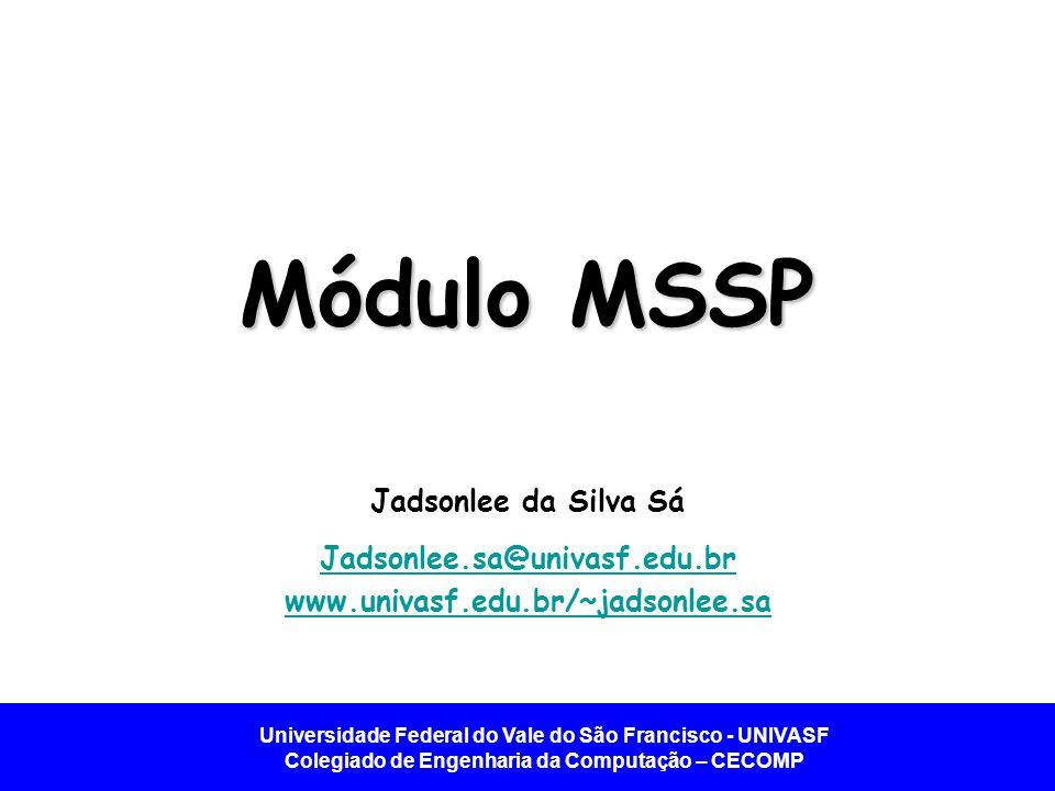 Módulo MSSP Jadsonlee da Silva Sá Jadsonlee.sa@univasf.edu.br