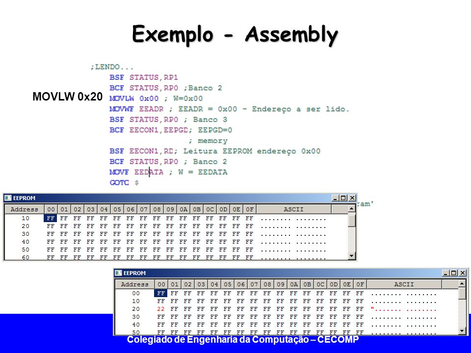 Exemplo - Assembly MOVLW 0x20