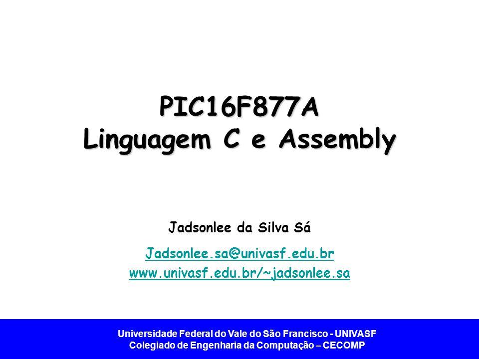 PIC16F877A Linguagem C e Assembly