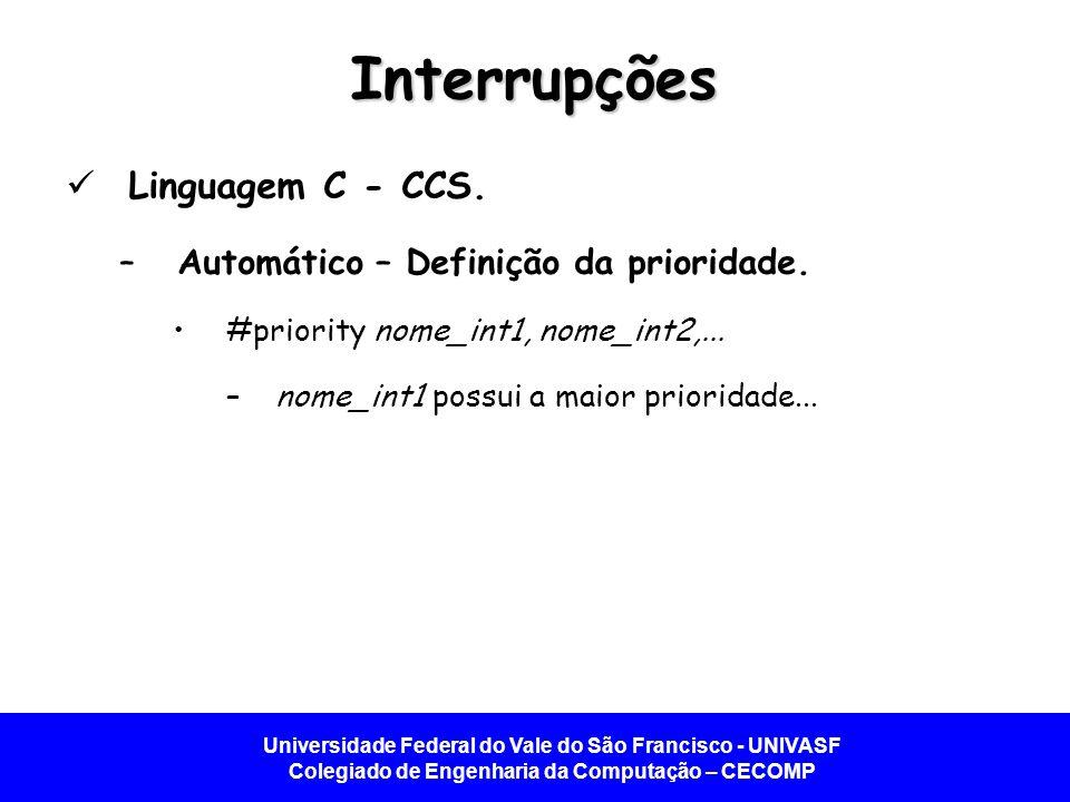 Interrupções Linguagem C - CCS. Automático – Definição da prioridade.