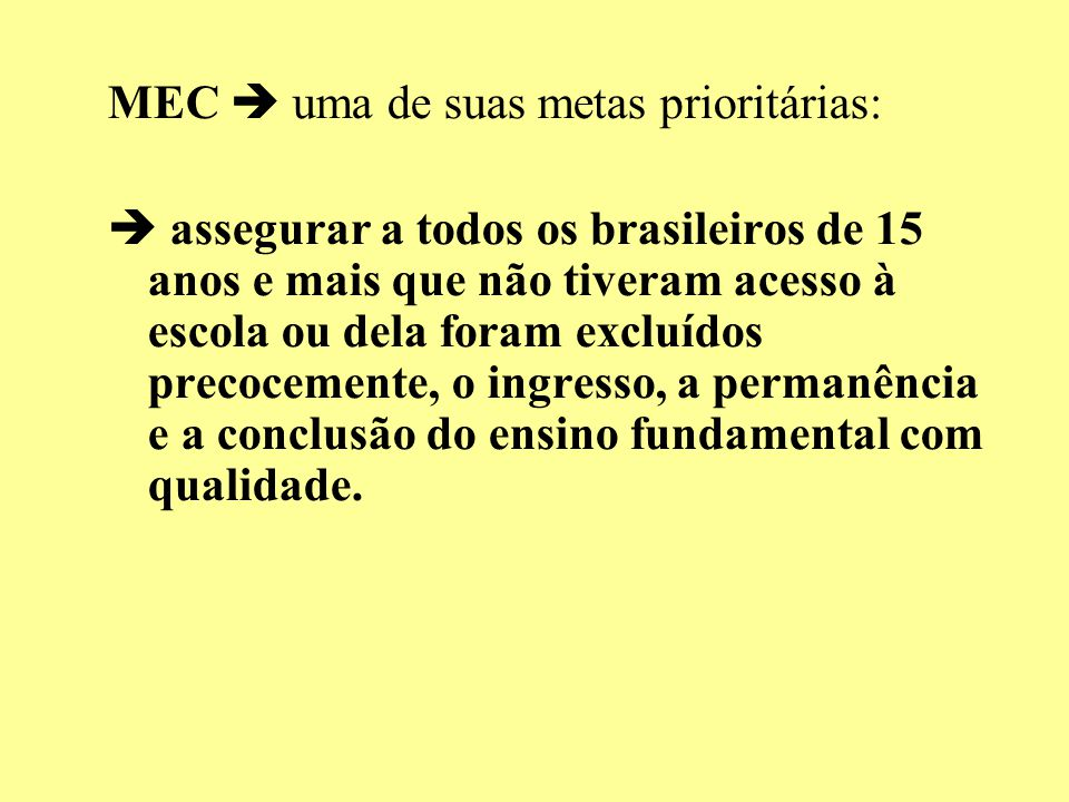 MEC  uma de suas metas prioritárias: