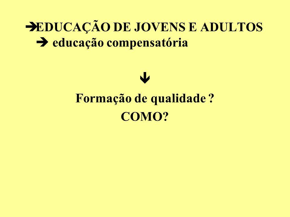 EDUCAÇÃO DE JOVENS E ADULTOS  educação compensatória