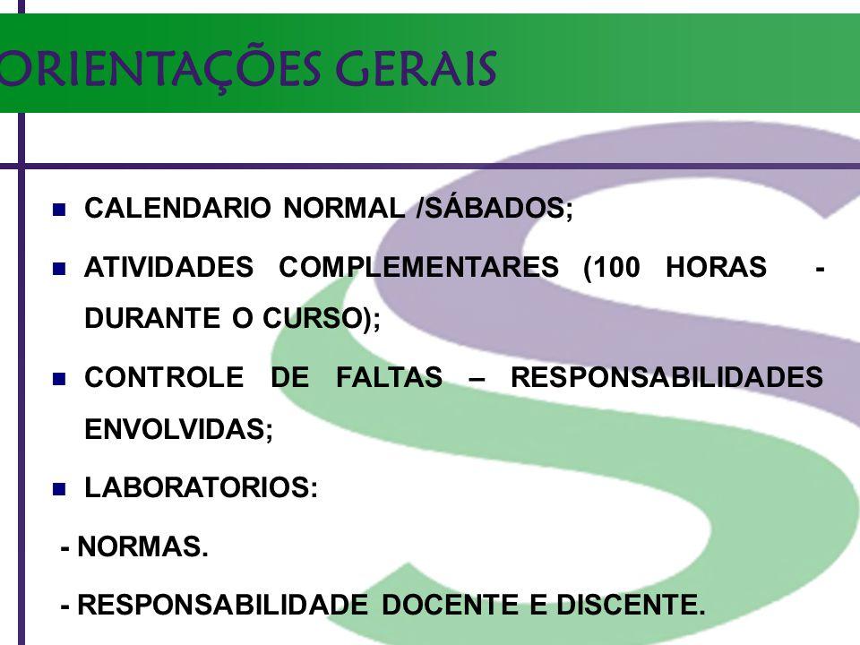ORIENTAÇÕES GERAIS CALENDARIO NORMAL /SÁBADOS;