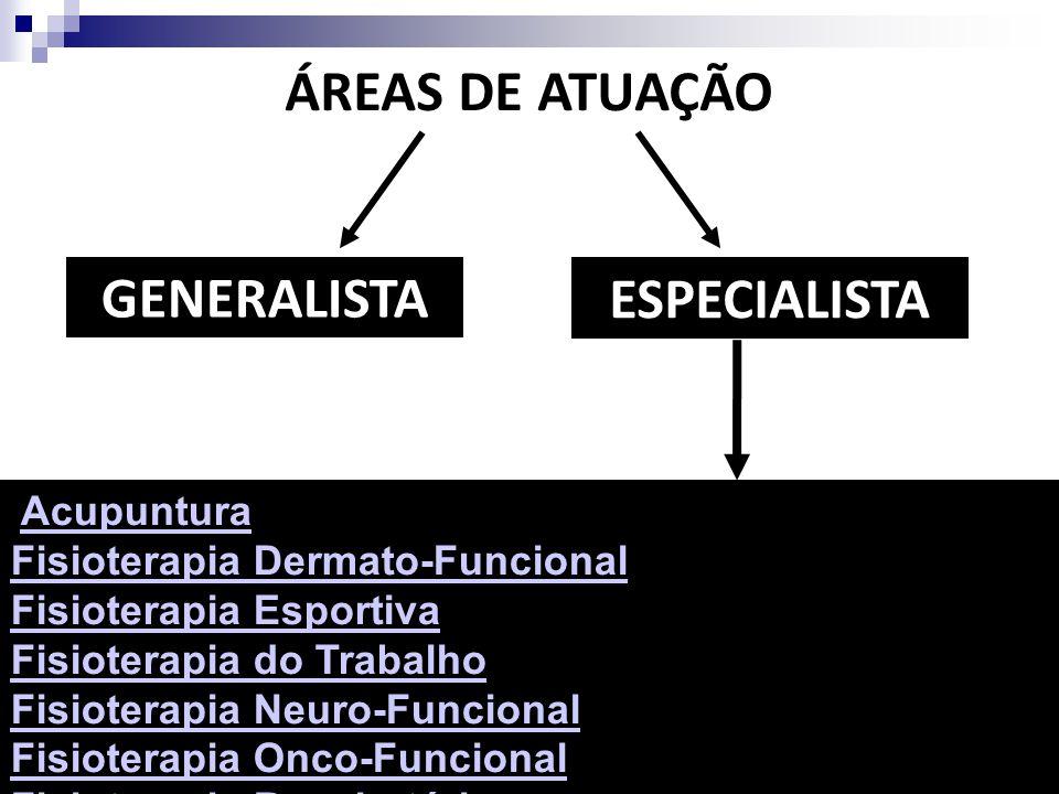 ÁREAS DE ATUAÇÃO GENERALISTA ESPECIALISTA