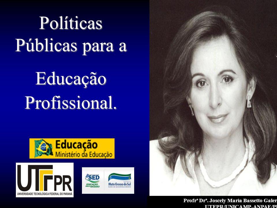 Políticas Públicas para a Educação Profissional.