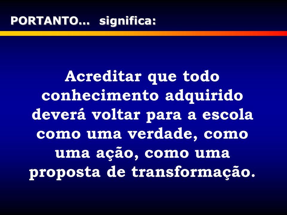 PORTANTO... significa: