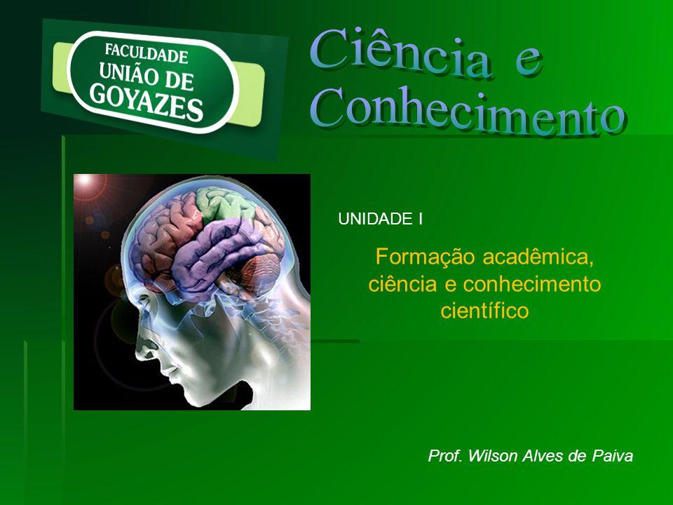Formação acadêmica, ciência e conhecimento científico