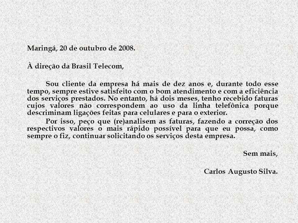 À direção da Brasil Telecom,