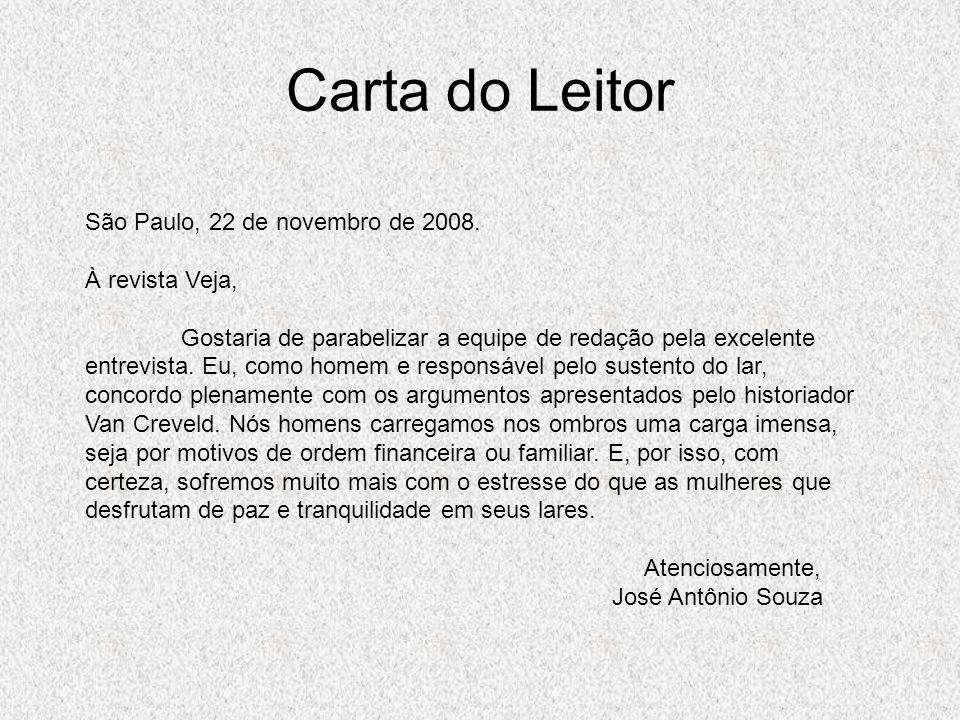 Carta do Leitor São Paulo, 22 de novembro de 2008. À revista Veja,