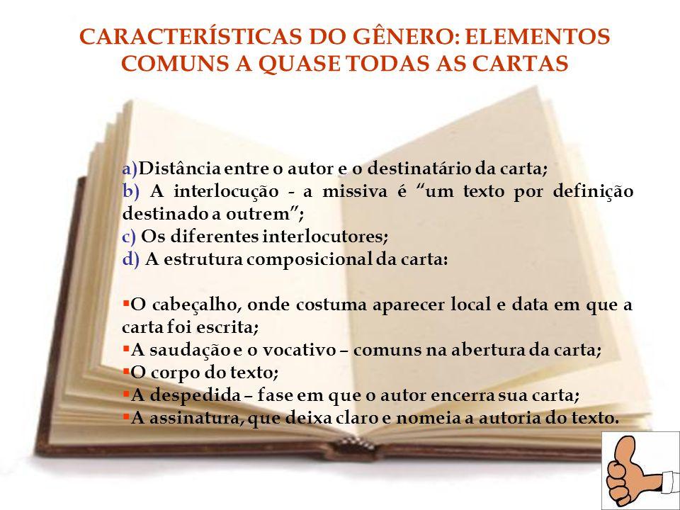 CARACTERÍSTICAS DO GÊNERO: ELEMENTOS COMUNS A QUASE TODAS AS CARTAS
